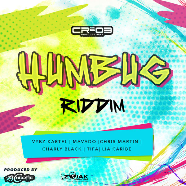 Humbug Riddim [ZJ Chrome / CR203 Records] (2017)