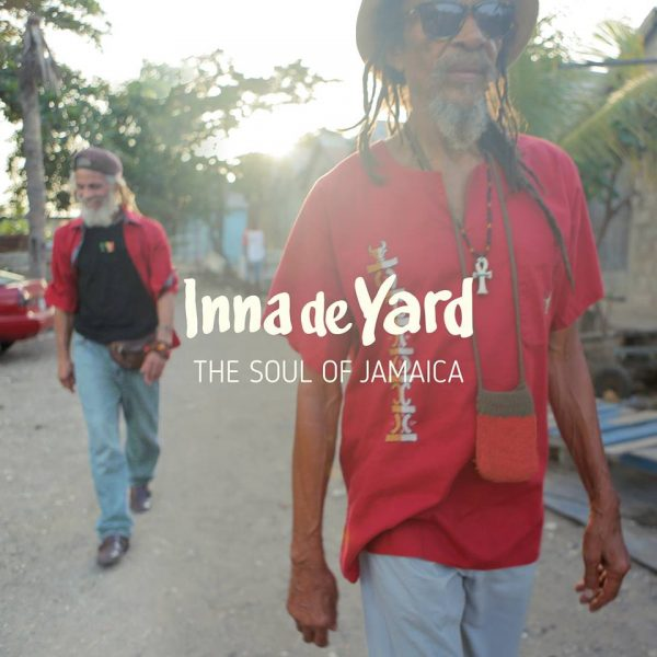 Inna De Yard - The Soul of Jamaica (2017) Album