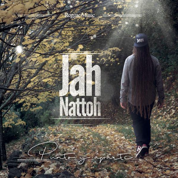 Jah Nattoh - Punto y Aparte (2017) Album