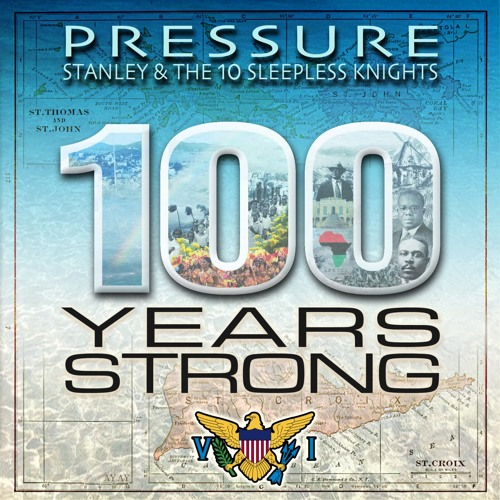 Pressure feat. Stanley & The Ten Sleepless Knights - 100 Years Strong (2017) Single