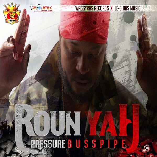 Pressure Busspipe - Roun Yah (2017) Single