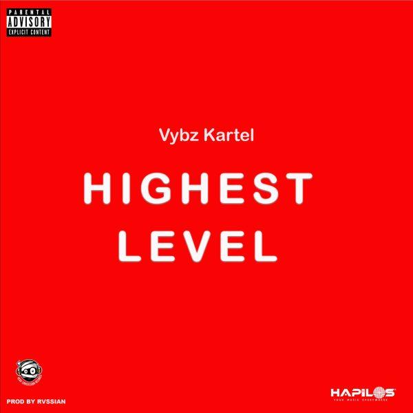 Vybz Kartel - Highest Level (2017) Single