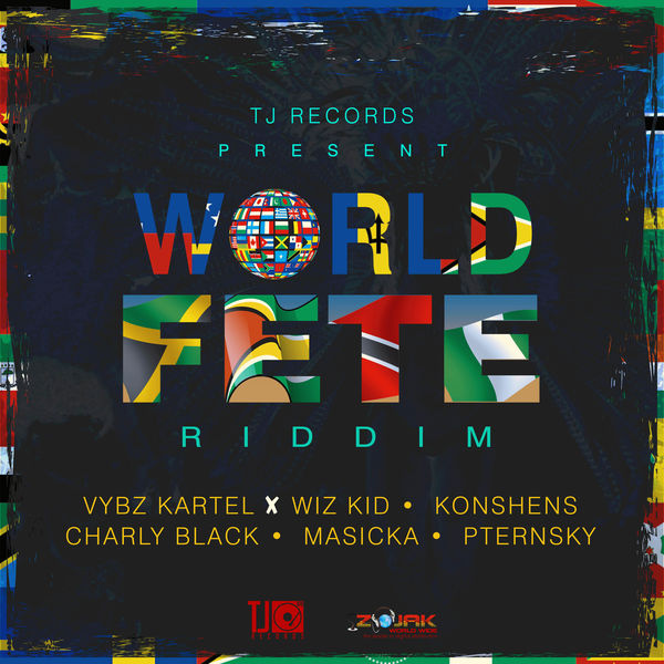 World Fete Riddim [TJ Records] (2017)