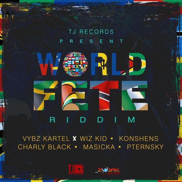 World Fete Riddim [TJ Records] (2017)