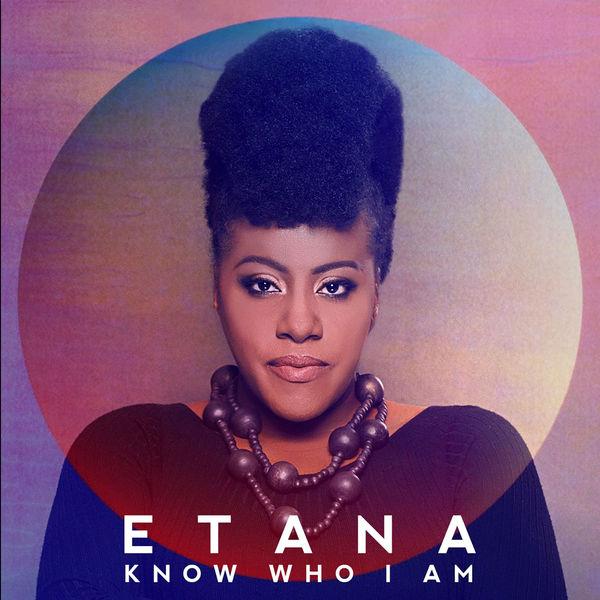 Etana - Know Who I Am (2017) Single