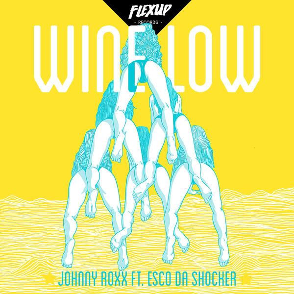 Johnny Roxx feat. Esco Da Shocker - Wine Low (2017) Single