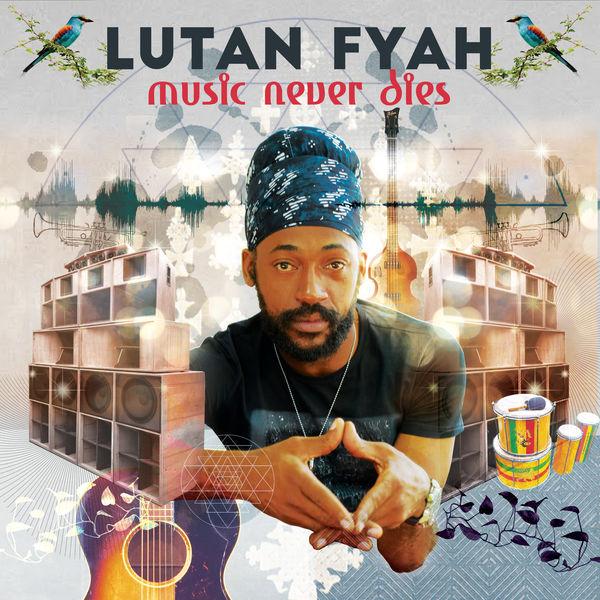 Lutan Fyah - Music Never Dies (2017) Album