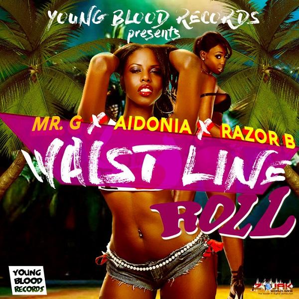 Mr. G feat. Aidonia & Razor B – Waistline Roll (2017) Single