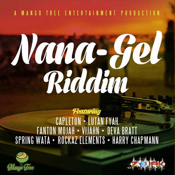 Nana - Gel Riddim [Mango Tree Entertainment] (2017)