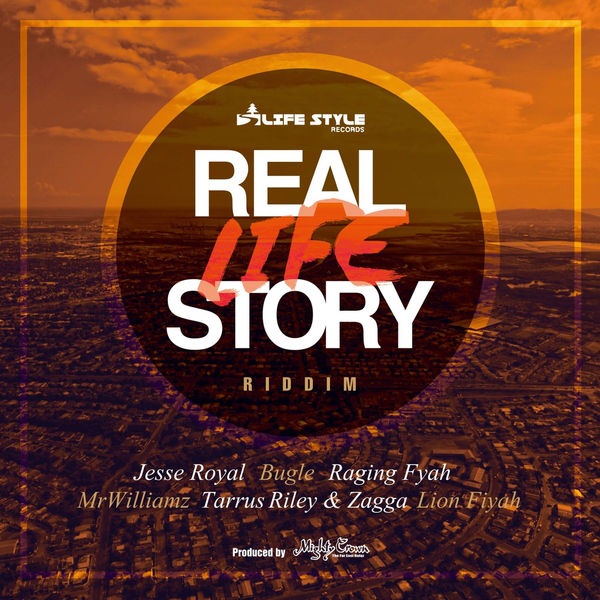 Real Life Story Riddim [Life Style Records] (2017)