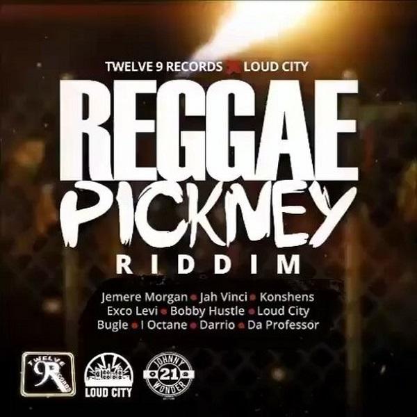 Reggae Pickney Riddim [Twelve 9 Records / Loud City Music] (2017)