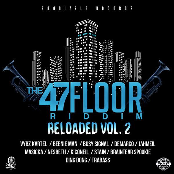 47th Floor Riddim Reloaded - Vol. 2 [Seanizzle Records] (2017)
