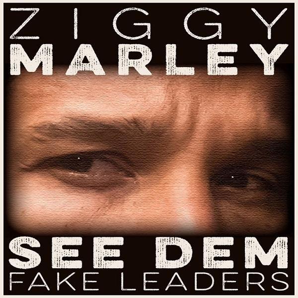 Ziggy Marley - See Dem Fake Leaders (2017) Single [Free Download]