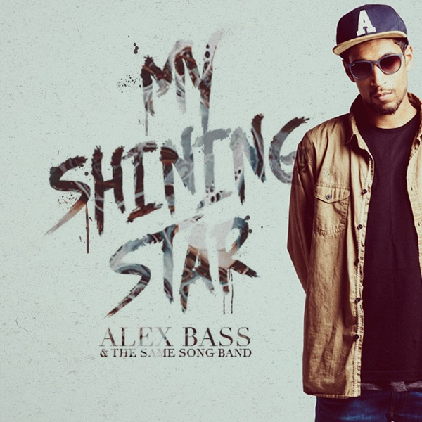 Alex Bass & The Same Song Band – My Shining Star (2017) Single