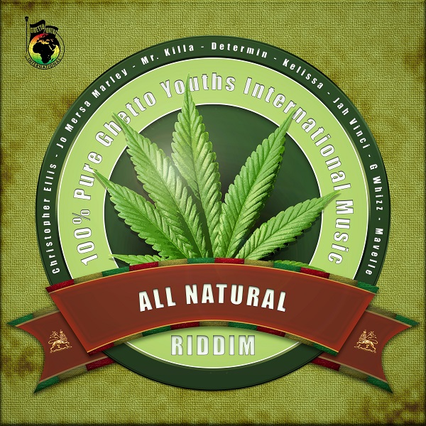 All Natural Riddim [Ghetto Youths International] (2017)