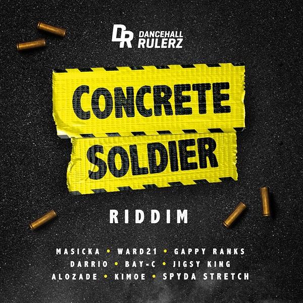 Concrete Soldier Riddim [DancehallRulerz] (2017)