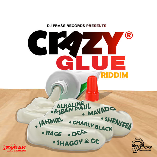 Crazy Glue Riddim [Dj Frass Records] (2017)