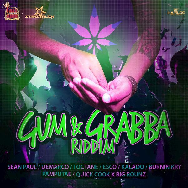 Gum & Grabba Riddim [Starstruck Records] (2017)