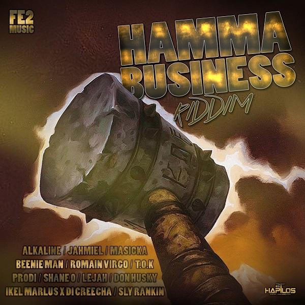 Hamma Business Riddim [ZJ Wah Wa / FE2 Music] (2017)