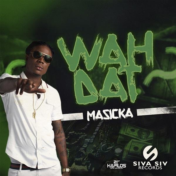 Masicka - Wah Dat (2017) Single