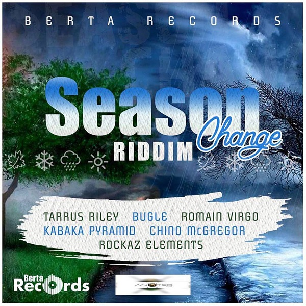 Season Change Riddim [Berta Records] (2017)