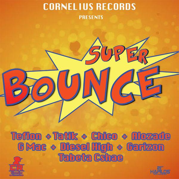 Super Bounce Riddim [Cornelius Records] (2017)
