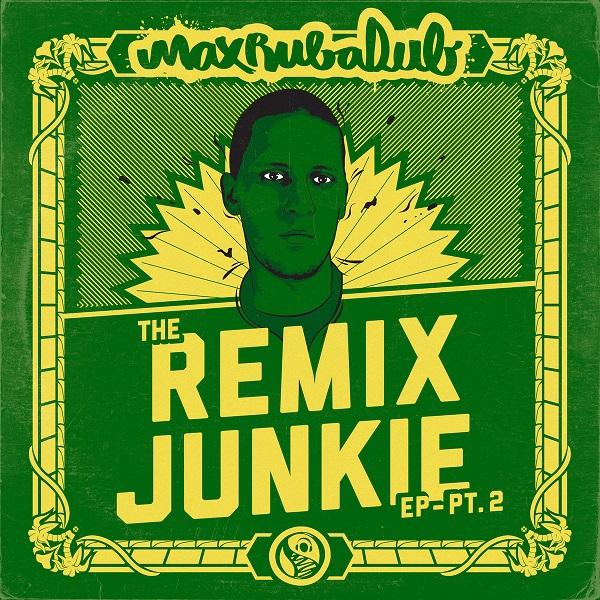 Max RubaDub - The Remix Junkie - Part 2 (2017) EP