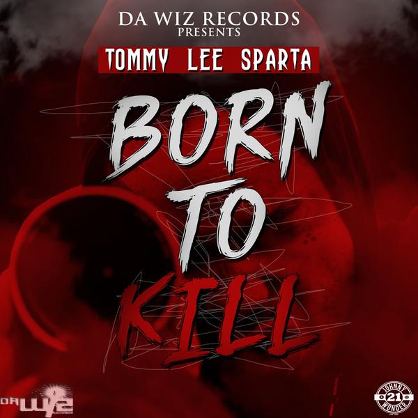 Tommy Lee Sparta – Born To Kill (2017) Single