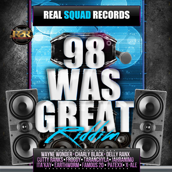 98 Was Great Riddim [Real Squad Records] (2017)