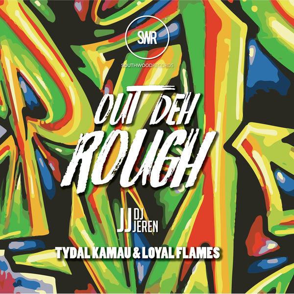DJ Jeren feat. Tydal Kamau & Loyal Flames – Out Deh Rough (2017) Single