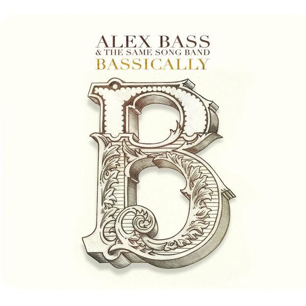 Alex Bass & The Same Song Band - Bassically (2017) Album