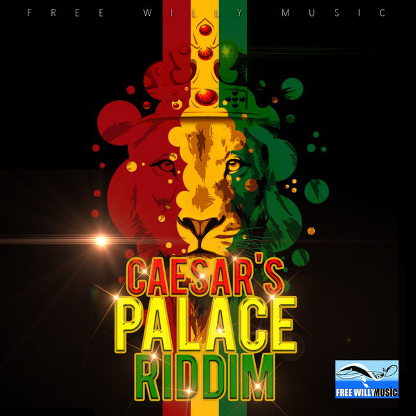 Caesars Palace Riddim [Free Willy Records] (2017)