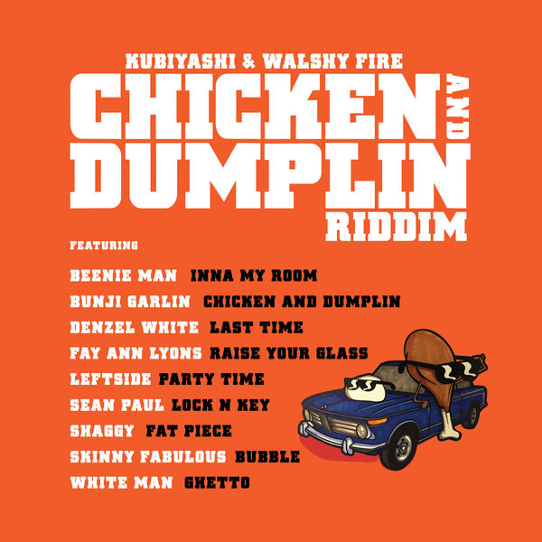Chicken and Dumplin Riddim [Kubiyashi / Walshy Fire] (2017)