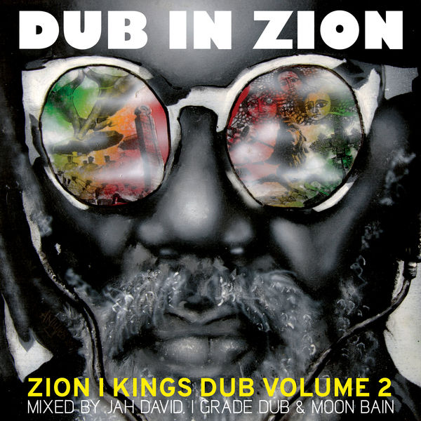 Zion I Kings - Dub In Zion - Zion I Kings Dub - Vol. 2 [Zion High Productions] (2017)