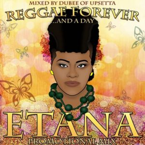 Upsetta Records presents: Etana – Reggae Forever & a Day (2017) Mixtape
