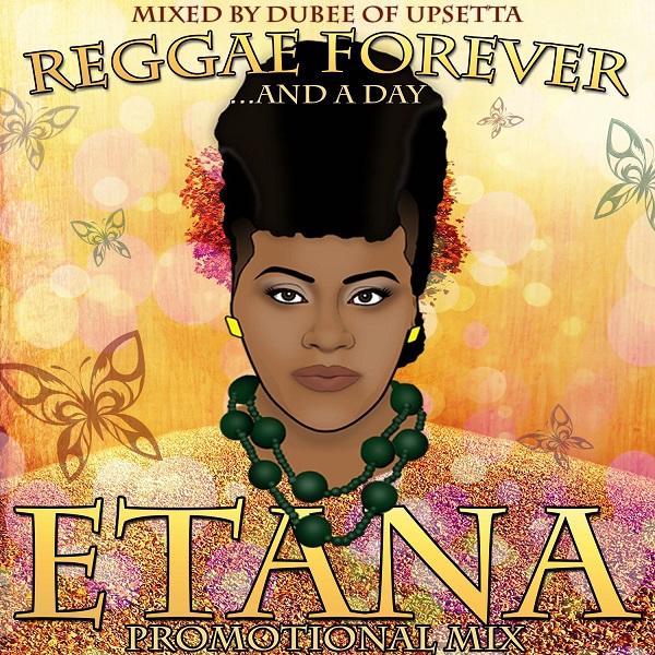 Upsetta Records presents: Etana – Reggae Forever & a Day (2017) Mixtape