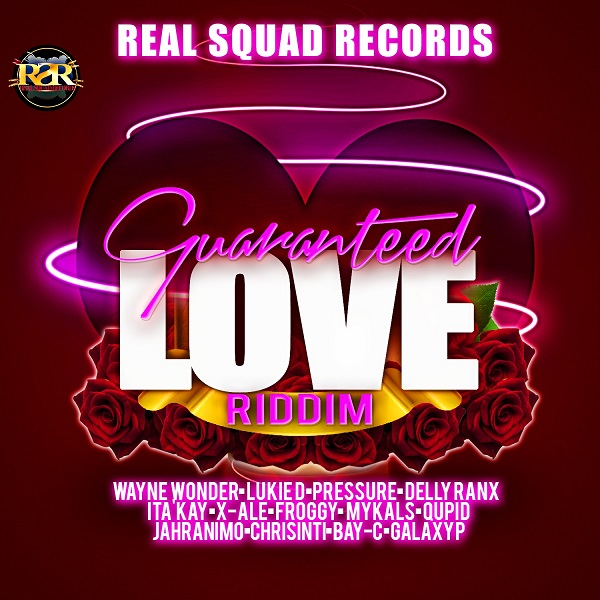 Guaranteed Love Riddim [Real Squad Records] (2017)