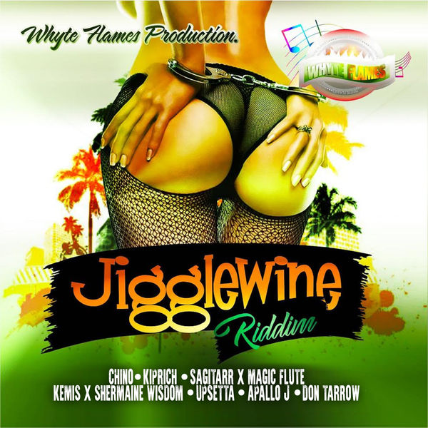 Jigglewine Riddim [Whyte Flames Productions] (2017)