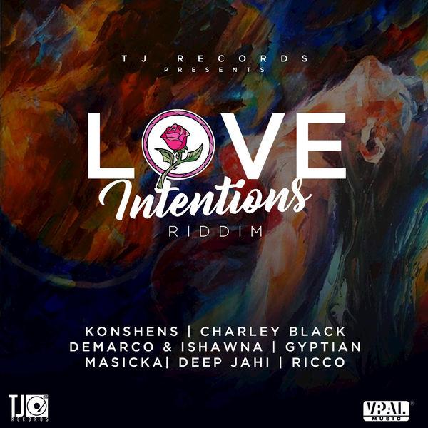 Love Intentions Riddim [TJ Records] (2017)