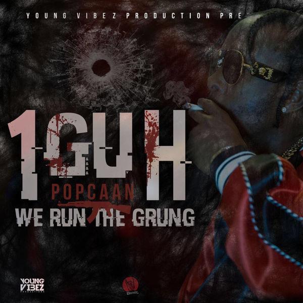 Popcaan – 1Guh (We Run the Grung) (2017) Single