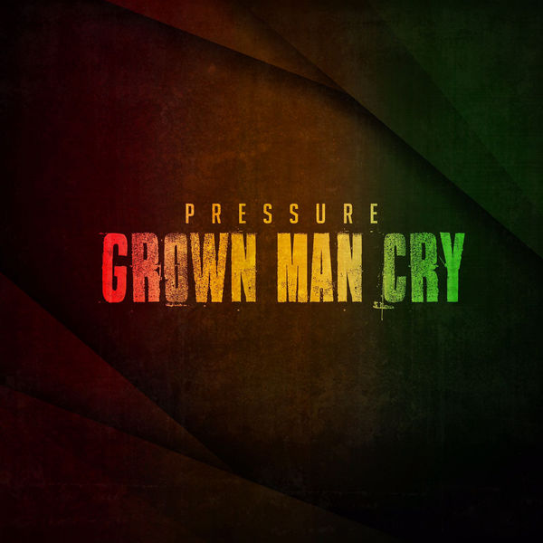 Pressure - Grown Man Cry (2017) Single