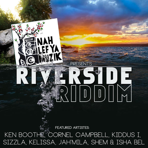 Riverside Riddim [Nah Lef Ya Muzik] (2017)