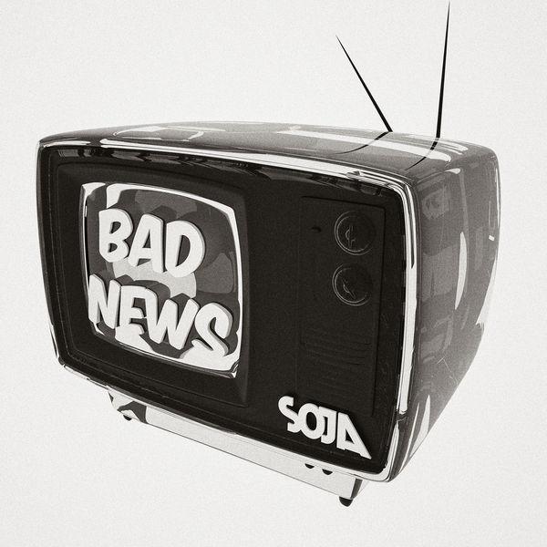 SOJA - Bad News (2017) Single