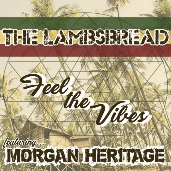 The Lambsbread feat. Morgan Heritage – Feel The Vibes (2017) Single