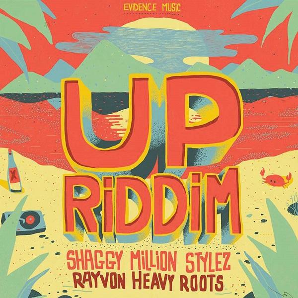UP Riddim [Evidence Music] (2017)