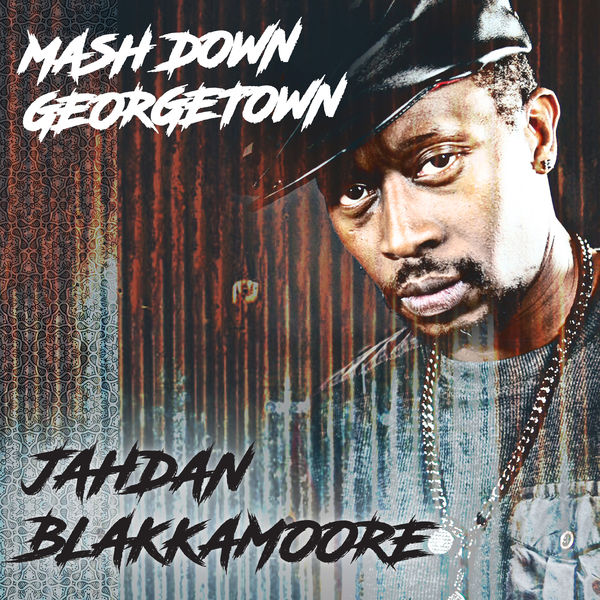 Jahdan Blakkamoore - Mash Down Georgetown (2017) Single