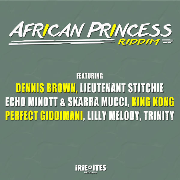 African Princess Riddim [Irie Ites Records] (2017)