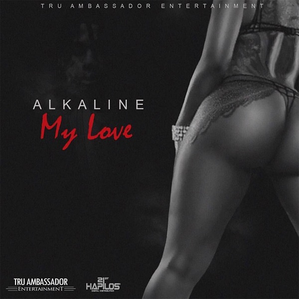 Alkaline - My Love (2017) Single