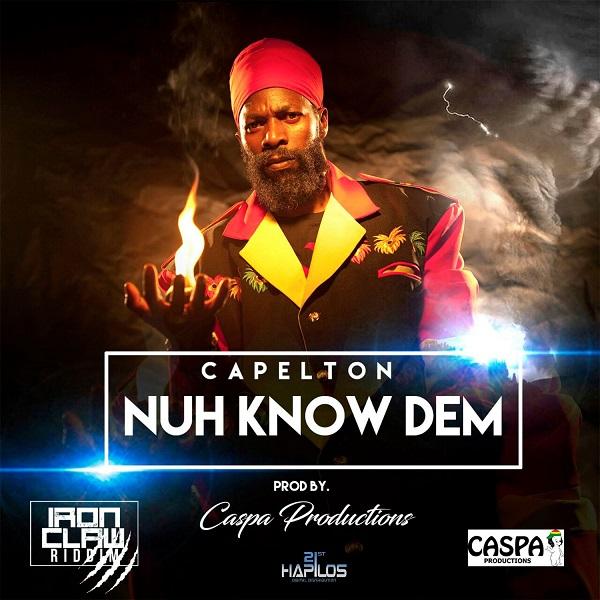 Capleton - Nuh Know Dem (2017) Single
