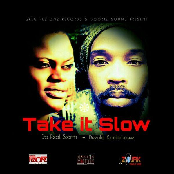 Da Real Storm & Dezola - Take It Slow (2017) Single